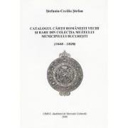 Catalogul cartii romanesti vechi si rare din colectia Muzeului municipiului Bucuresti