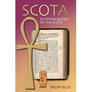 Scota, Egyptian Queen of the Scots: An Analysis of Scotichronicon, the Chronicle of the Scots, Paperback/Ralph Ellis