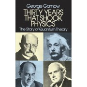 Thirty Years That Shook Physics: The Story of Quantum Theory, Paperback