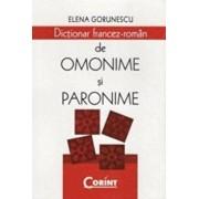 Dictionar francez-roman de omonime si paronime/Elena Gorunescu