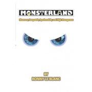 Monsterland: Shamans, Sasquatch, Synchronicity and High Strangeness, Paperback/Amy Le Blanc