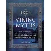 The Book of Viking Myths: From the Voyages of Leif Erikson to the Deeds of Odin, the Storied History and Folklore of the Vikings, Hardcover
