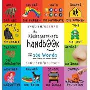 The Kindergartener's Handbook: Bilingual (English / German) (Englisch / Deutsch) Abc's, Vowels, Math, Shapes, Colors, Time, Senses, Rhymes, Science,, Hardcover/Dayna Martin