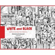 White and Black: Political Cartoons from Palestine, Paperback