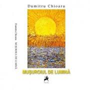 Musuroiul de lumina/Dumitru Chioaru
