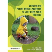 Bringing the Forest School Approach to your Early Years Practice by...