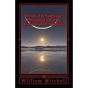 How to Survive Prison for the First Time Inmate: Take a Look at a Dangerous Society Within Our Society, Paperback/William Mitchell