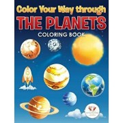 Color Your Way Through the Planets Coloring Book, Paperback/Activity Book Zone for Kids