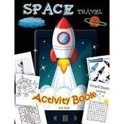 Space Travel Activity Book for Kids: A Fun with All Game Mazes, Coloring, Dot to Dot, Draw Using the Grid, Shadow Matching Game, Word Search Puzzle, Paperback/We Kids
