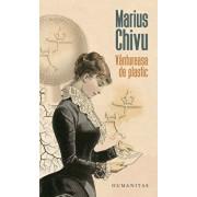 Vantureasa de plastic/Marius Chivu
