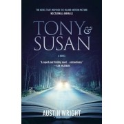Tony and Susan: The Riveting Novel That Inspired the New Movie Nocturnal Animals, Paperback