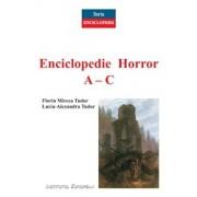 Enciclopedie horror A-C/Florin Mircea Tudor, Lucia-Alexandra Tudor