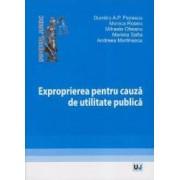 Exproprierea pentru cauza de utilitate publica - Dumitru A.P. Florescu Monica Rotaru