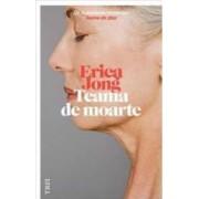 Teama de moarte - Erica Jong