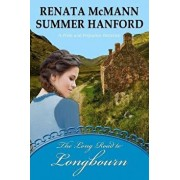 The Long Road to Longbourn: A Pride and Prejudice Variation, Paperback/Summer Hanford