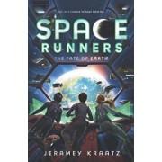 Space Runners: The Fate of Earth, Hardcover/Jeramey Kraatz