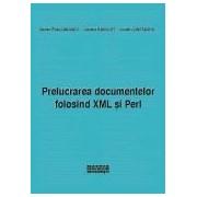 Prelucrarea documentelor folosind XML si Perl.