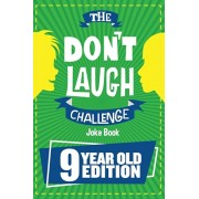 The Don't Laugh Challenge - 9 Year Old Edition: The LOL Interactive Joke Book Contest Game for Boys and Girls Age 9, Paperback/Billy Boy