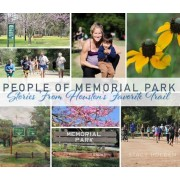 People of Memorial Park: Stories from Houston's Favorite Trail, Hardcover