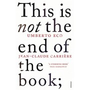 This is Not the End of the Book. A conversation curated by Jean-Philippe de Tonnac, Paperback/***