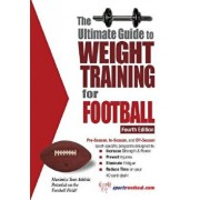 The Ultimate Guide to Weight Training for Football, Paperback/Rob Price