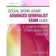 Social Work Aswb(r) Advanced Generalist Exam Guide and Practice Test Set: A Comprehensive Study Guide for Success