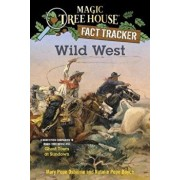 Wild West: A Nonfiction Companion to Magic Tree House '10: Ghost Town at Sundown/Mary Pope Osborne