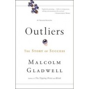 Outliers: The Story of Success, Paperback/Malcolm Gladwell