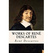 Works of René Descartes, Paperback/Rene Descartes