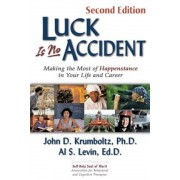 Luck Is No Accident: Making the Most of Happenstance in Your Life and Career, Paperback