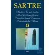 Mustele. Cu usile inchise. Morti fara ingropaciune - Sartre