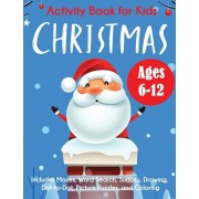 Christmas Activity Book for Kids: Ages 6-12, Includes Mazes, Word Search, Sudoku, Drawing, Dot-to-Dot, Picture Puzzles, and Coloring, Paperback/Blue Wave Press