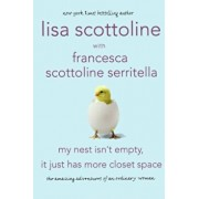 My Nest Isn't Empty, It Just Has More Closet Space: The Amazing Adventures of an Ordinary Woman, Paperback/Lisa Scottoline