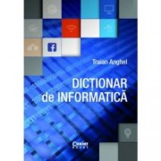 Dictionar de informatica - editie revizuita si adaugita