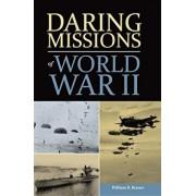 Daring Missions of World War II, Hardcover/William Breuer