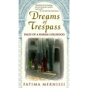 Dreams of Trespass: Tales of a Harem Girlhood, Paperback