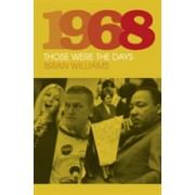 1968 - Those Were the Days (Williams Brian)(Cartonat) (9780750984300)