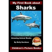 My First Book about Sharks - Amazing Animal Books - Children's Picture Books, Paperback/Molly Davidson