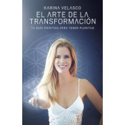 Arte de La Transformacion: The Art of Transformation - Spanish-Language Edition