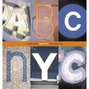 ABC NYC: A Book about Seeing New York City, Hardcover/Joanne Dugan