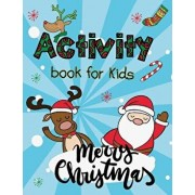 Merry Christmas Activity Book for Kids: A Fun Book Filled with Cute Mazes, Coloring, Dot to Dot, Matching, Drawing, Counting, Find the Same Picture an, Paperback/We Kids