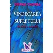 Vindecarea sufletului de frica editia a II-a/Deepak Chopra
