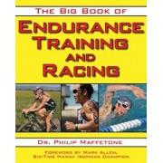 The Big Book of Endurance Training and Racing, Paperback/Philip Maffetone