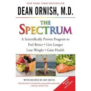 The Spectrum: A Scientifically Proven Program to Feel Better, Live Longer, Lose Weight, and Gain Health 'With DVD', Paperback/Dean Ornish