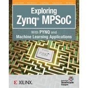 Exploring Zynq MPSoC: With PYNQ and Machine Learning Applications, Paperback/Louise H. Crockett