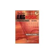THE ONLY EKG BOOK YOULL EVER NEED