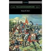 Henry IV, Part 1 (Annotated by Henry N. Hudson with an Introduction by Charles Harold Herford), Paperback/William Shakespeare