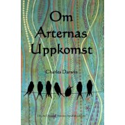 Om Arternas Uppkomst: On the Origin of Species (Swedish Edition)