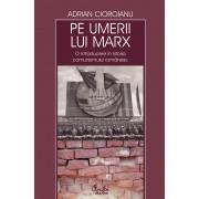 Pe umerii lui Marx. O introducere in istoria comunismului romanesc (eBook)