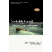 Can God Be Trusted?: Faith and the Challenge of Evil, Paperback (2nd Ed.)